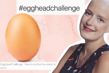 #EggHeadChallenge : le hashtag pour la recherche contre le cancer